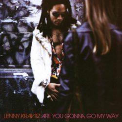 1993 : Lenny Kravitz > Are You Gonna Go My Way