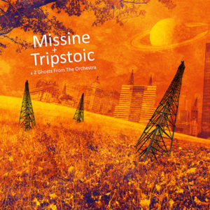 Missine+Tripstoic (& 2 Ghosts from the Orchestra)