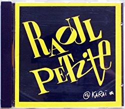 1989 : Raoul Petite > Niourk Niourk