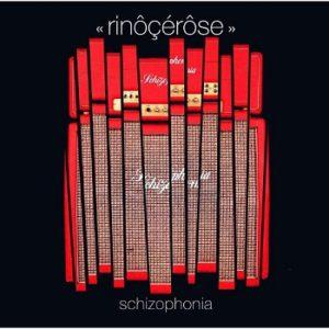 Schizophonia Rinôçérôse