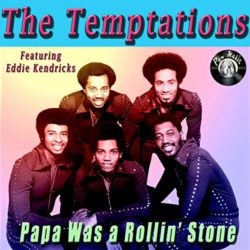 The Temptations Papa Was A Rollin' Stone