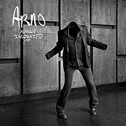 2016 : Arno >Human Incognito