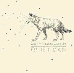 Quiet Dan - When the Earth was Flat - Mazik