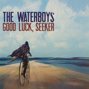 The Waterboys - Good Luck, Seeker - Mazik