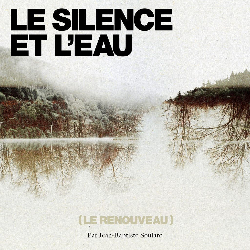 Jean-Baptiste Soulard - Le silence et l'eau - Mazik