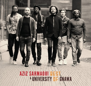 Aziz Sahmaoui & University of Gnawa - Mazik