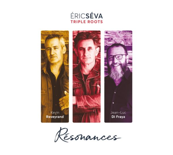 Résonances d'Éric Séva et Triple Roots