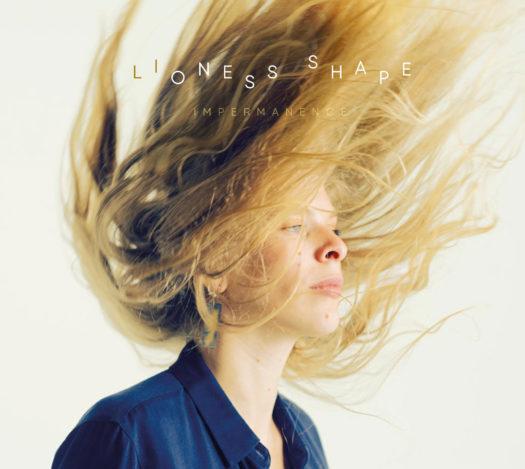 Lioness Shape, coup de coeur jazz avec Impermanence