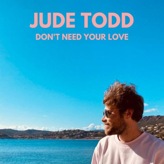 Jude Todd - Don't Need Your Love