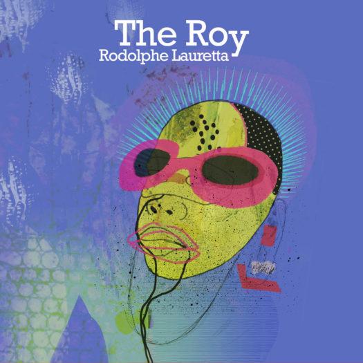 Rodolphe Lauretta - The Roy