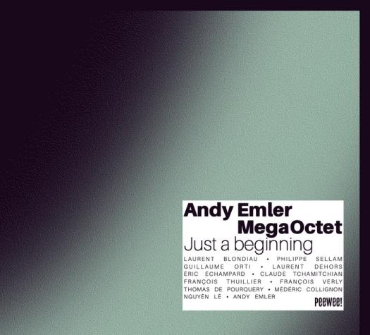 """Andy Emler MegaOctet sort un 1er album live """"Just a beginning"""" - Mazik"""
